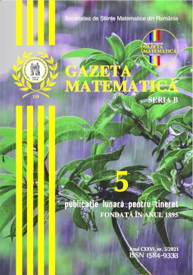Vizualizare Vol. 126 Nr. 5 (2021): Gazeta Matematica - seria B nr. 5/2021